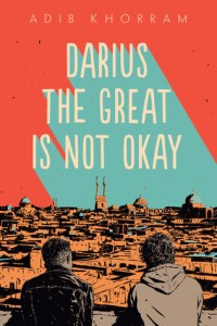 Cover of Darius The Great Is Not Okay by Adib Khorram