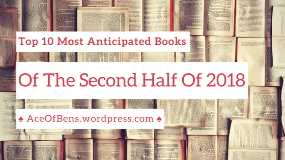 Top 10 Most Anticipated Books of The Second Half of 0218