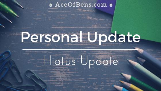 Personal Update | Hiatus Update