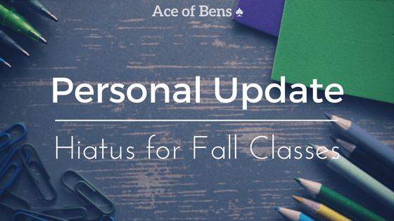 Personal Update Hiatus for Fall Classes