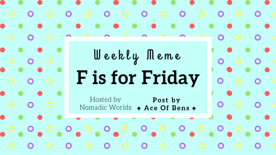F is for Friday   26 October 20181 min read