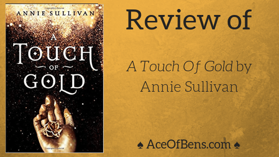 "Review | ""A Touch Of Gold"" by Annie Sullivan"