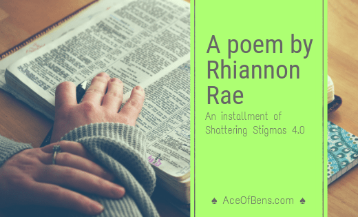A poem by Rhiannon Rae — An installment of Shattering Stigmas 4.0
