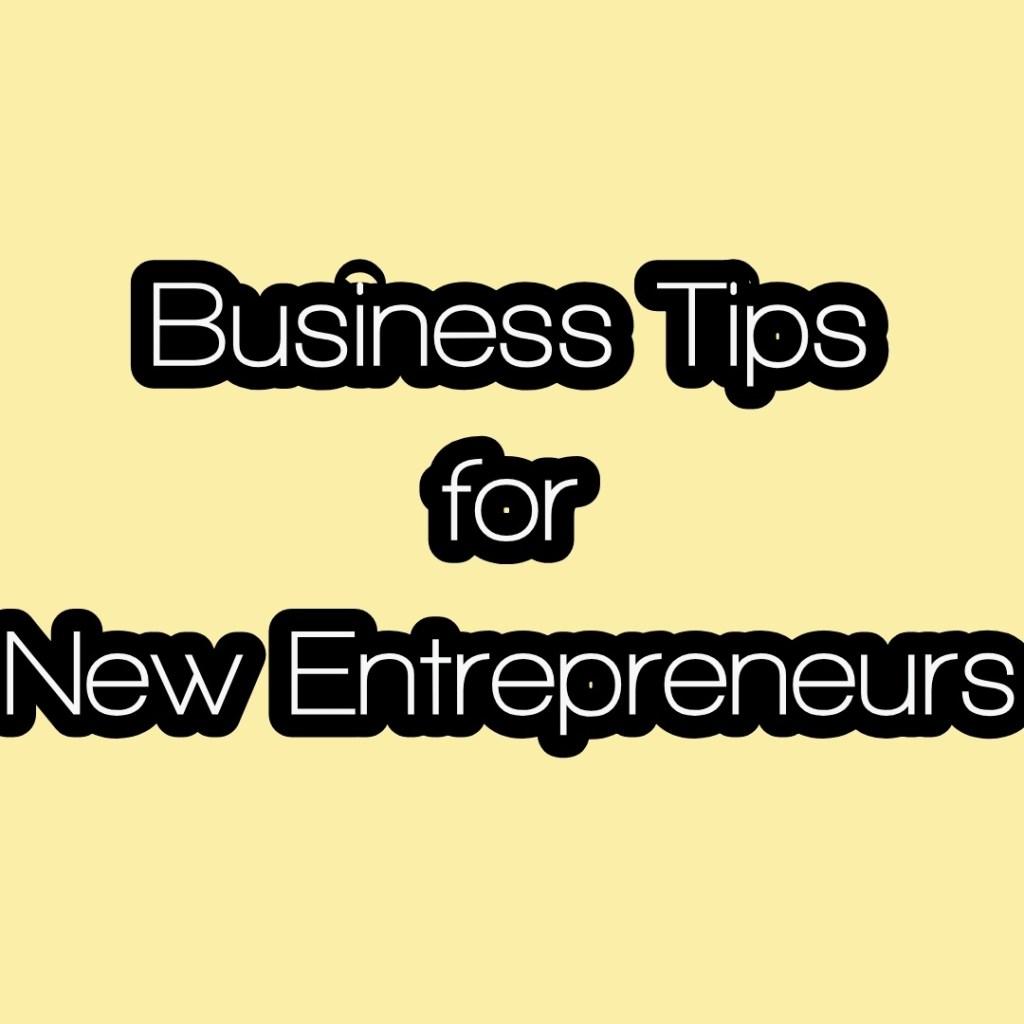 business tips for new entrepreneurs