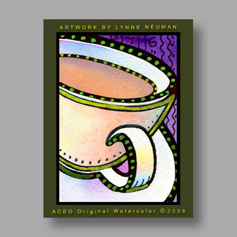 Signed ACEO *Coffee Cup #672* by Lynne Neuman