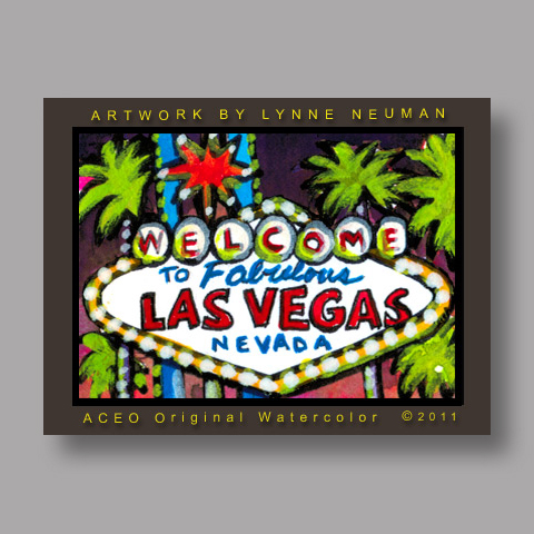 Signed ACEO *Welcome to Las Vegas Sign #3139* by Lynne Neuman