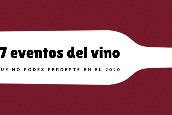 7 eventos del vino que no podés perderte en el 2020