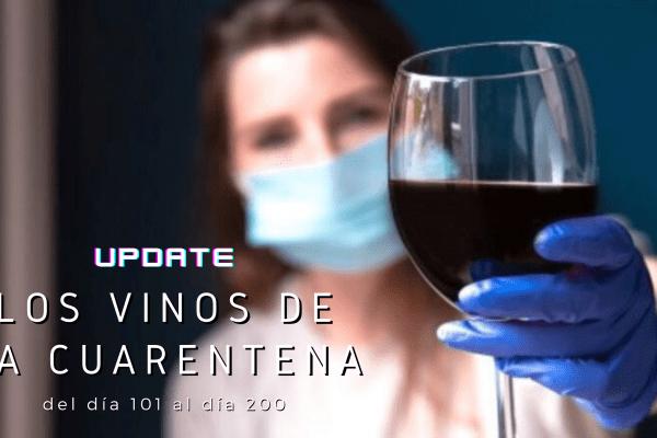 Los vinos de la cuarentena: días 101 a 200