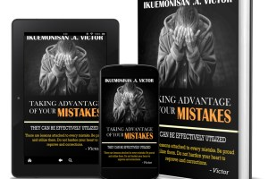 Taking Advantage of your Mistakes by Ikuemonisan .A. Victor