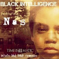 Black Intelligence ft. Nas - TIME IS ILLMATIC [Intel's Laid Back Remixes]