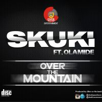 Skuki ft. Olamide - OVER THE MOUNTAIN [prod. by Bim On The Mountain]