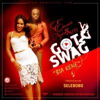 Emma Nyra ft. Uti Nwachukwu - GOT SWAG (Bia Kene ~ prod. by Selebobo)