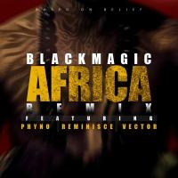 Black Magic ft. Phyno, Reminisce & Vector - AFRICA Remix