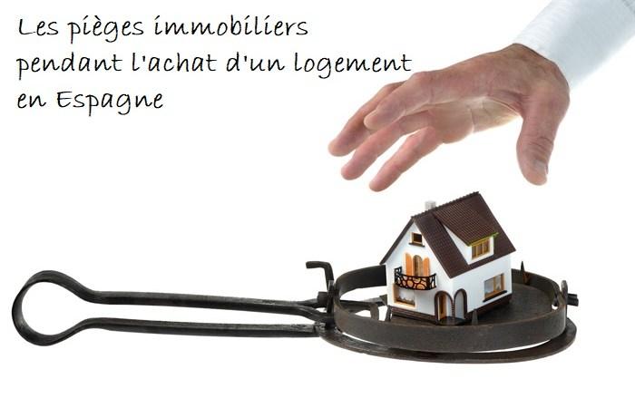 piège immobilier acheter en espagne pendant achat logement