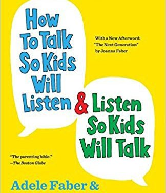 Book Review: How To Talk So Kids Will Listen and Listen So Kids Will Talk