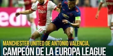 Manchester United de Antonio Valencia, campeón de la Europa League