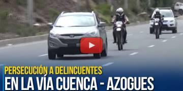 Persecución a delincuentes en la vía rápida Cuenca - Azogues