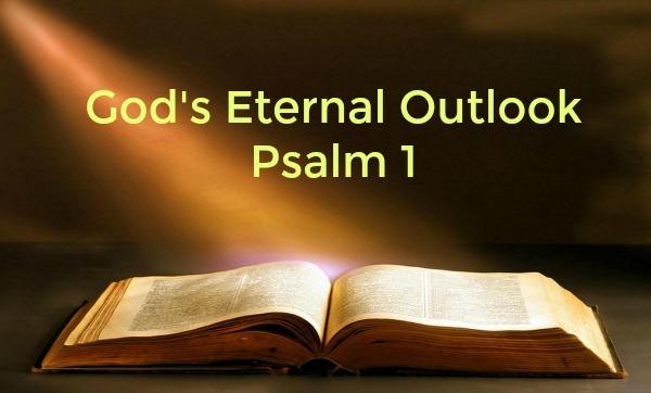 Psalm 1 God's Eternal Outlook