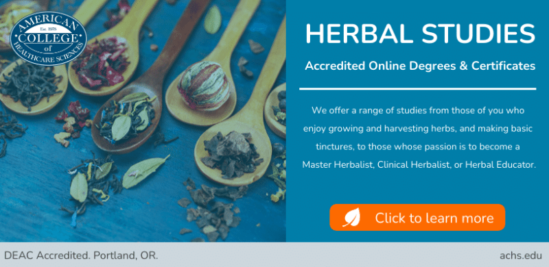 Earn an Accredited Online Degree in Herbal Studies. Click here to learn more.