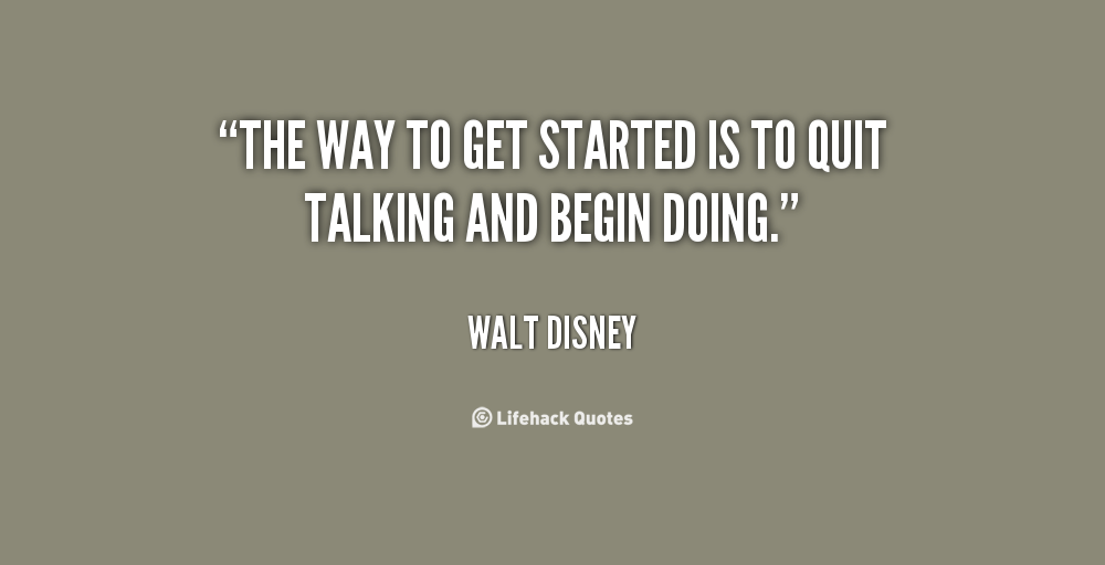 quote-walt-disney-the-way-to-get-started-is-to-124