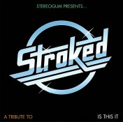 STROKED- A Tribute To Is This It