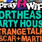 Spray 'n' Wipe ft. Northeast Party House Gig Review