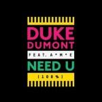 Duke Dumont - Need U 100%