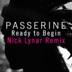 Passerine Ready to Begin Nick Lynar Remix Premiere