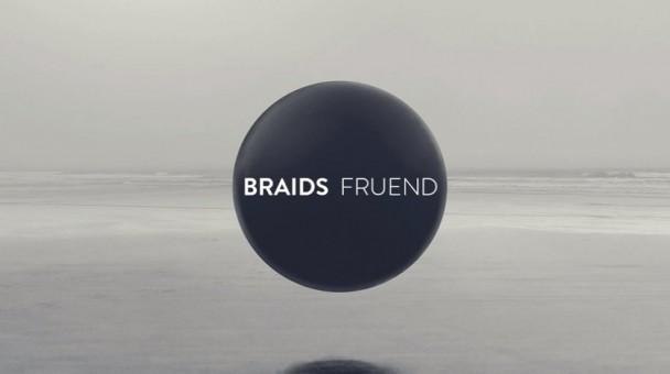 BRAIDS - FRUEND
