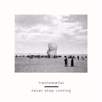 Trentemøller - Never Stop Running (ft. Jonny Pierce of The Drums)