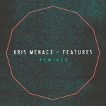 Kris Menace: Features Remixed [Album Preview Stream]