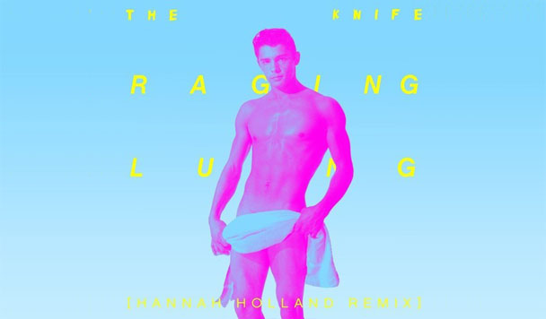 The Knife: Raging Lung (Hannah Holland Remix)