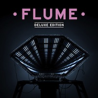 Flume - Flume (Deluxe Edition)