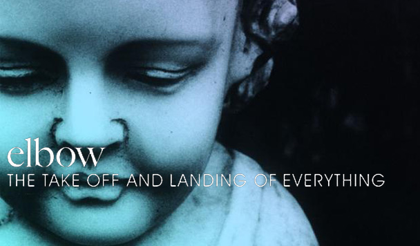 Elbow- The Take Off And Landing Of Everything