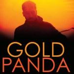 Gold Panda - Oxford Art Factory