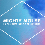 Mighty Mouse, for Discobelle [MixTape] - acid stag