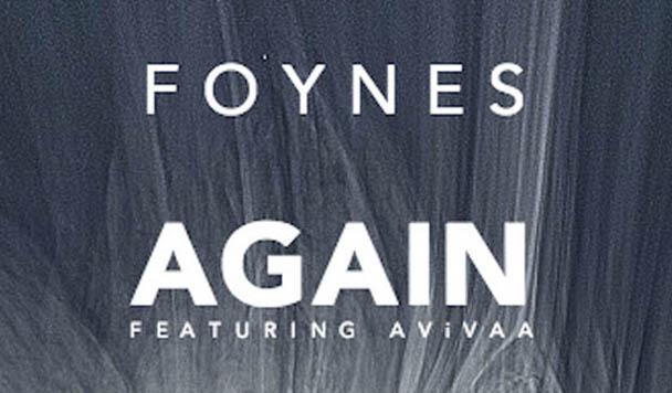 FOYNES – Again (ft AViVAA)  [New Single]