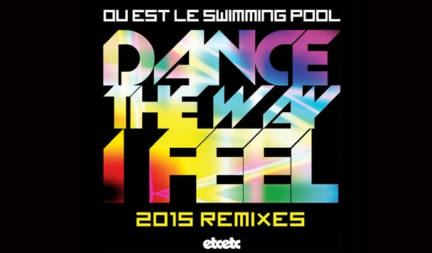 Ou Est Le Swimming Pool - Dance The Way I Feel (Set Mo Remix) - acid stag-608x356