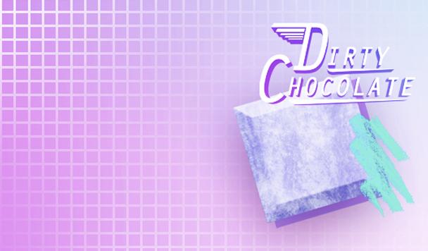 Dirty Chocolate – Crystal Cavern [New Music]