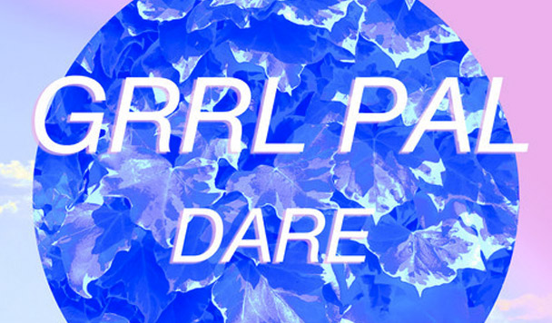 GRRL PAL – Dare  [New Single]