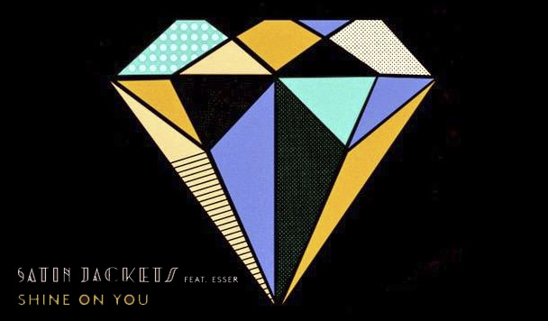 Satin Jackets – Shine On You (ft. Esser) [New Single]