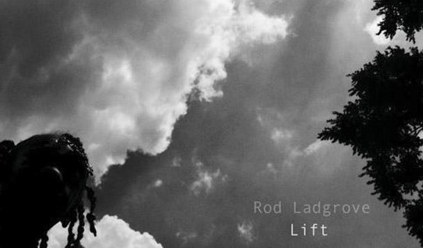 Rod Ladgrove – Lift [New Single]