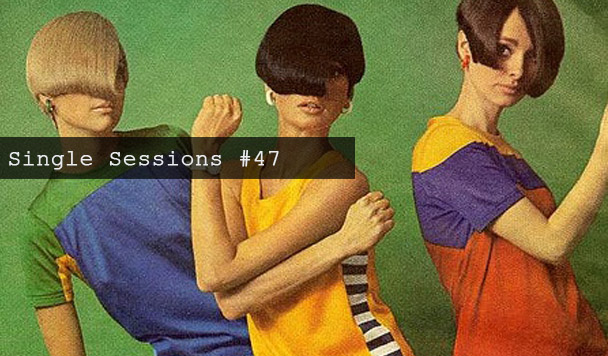 Single Sessions #47