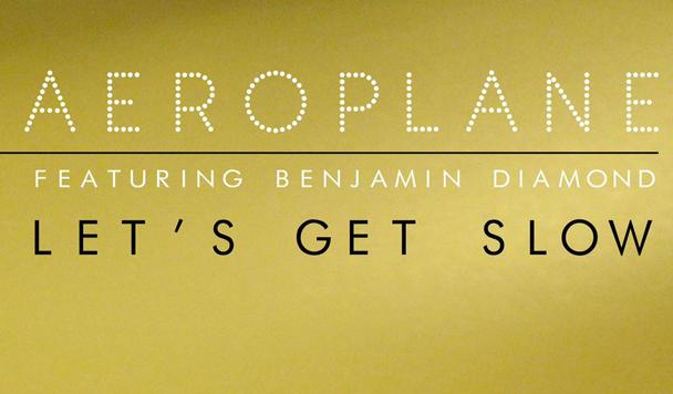 Aeroplane – Let's Get Slow (ft. Benjamin Diamond) [New Single]