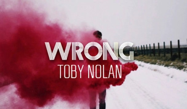 Toby Nolan – Wrong [New Music]