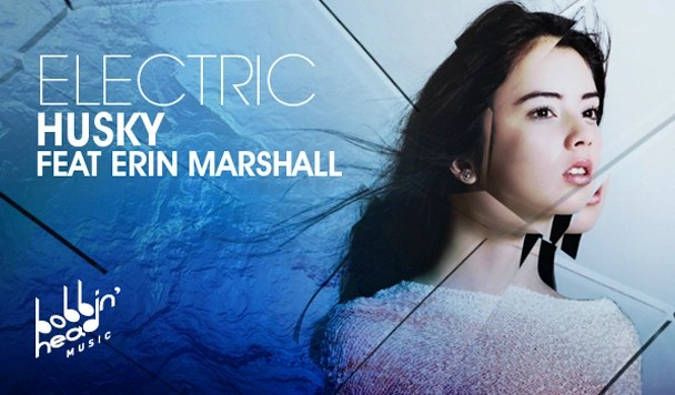 Husky – Electric (ft. Erin Marshall) [Premiere]