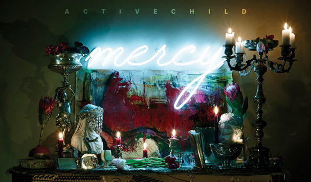 Active Child – Mercy [Album Stream]
