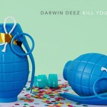 Darwin Deez - Kill Your Attitude - acid stag