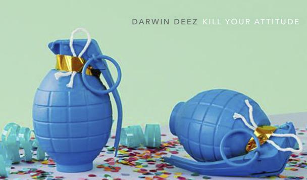 Darwin Deez – Kill Your Attitude [New Single]