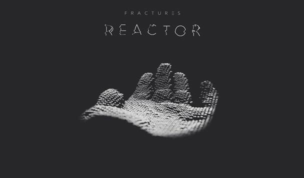 Fractures – Reactor [New Single]